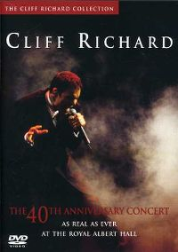 Cover Cliff Richard - 40th Anniversary - As Real As Ever At The Royal Albert Hall [DVD]